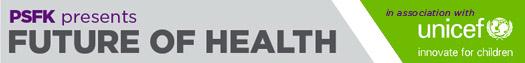 PSFK Future of Health