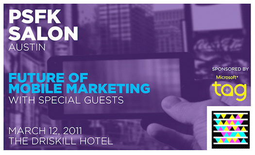 PSFK SALON AUSTIN: Future of Mobile Marketing Share