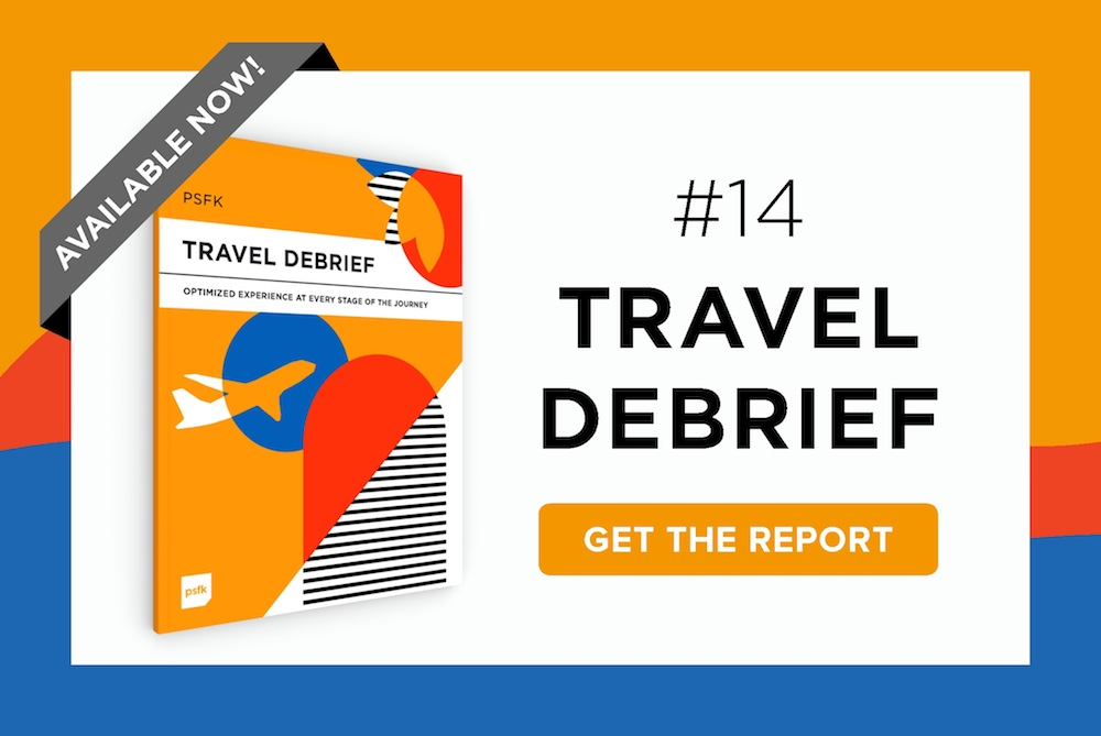 PSFK Launches The Travel Debrief!