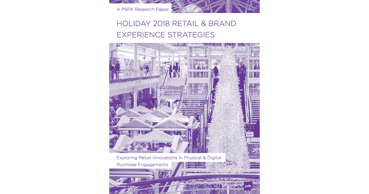 Holiday 2018 Retail & Brand Experience Strategies