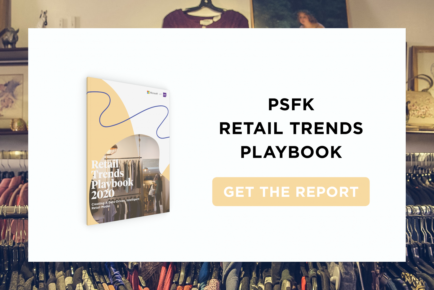 Retail Trends 2020.Psfk Launches The Retail Trends Playbook 2020