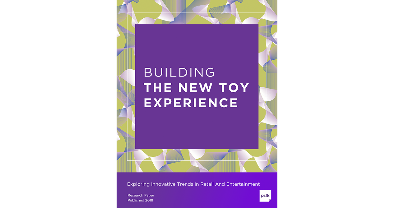 Building The New Toy Experience