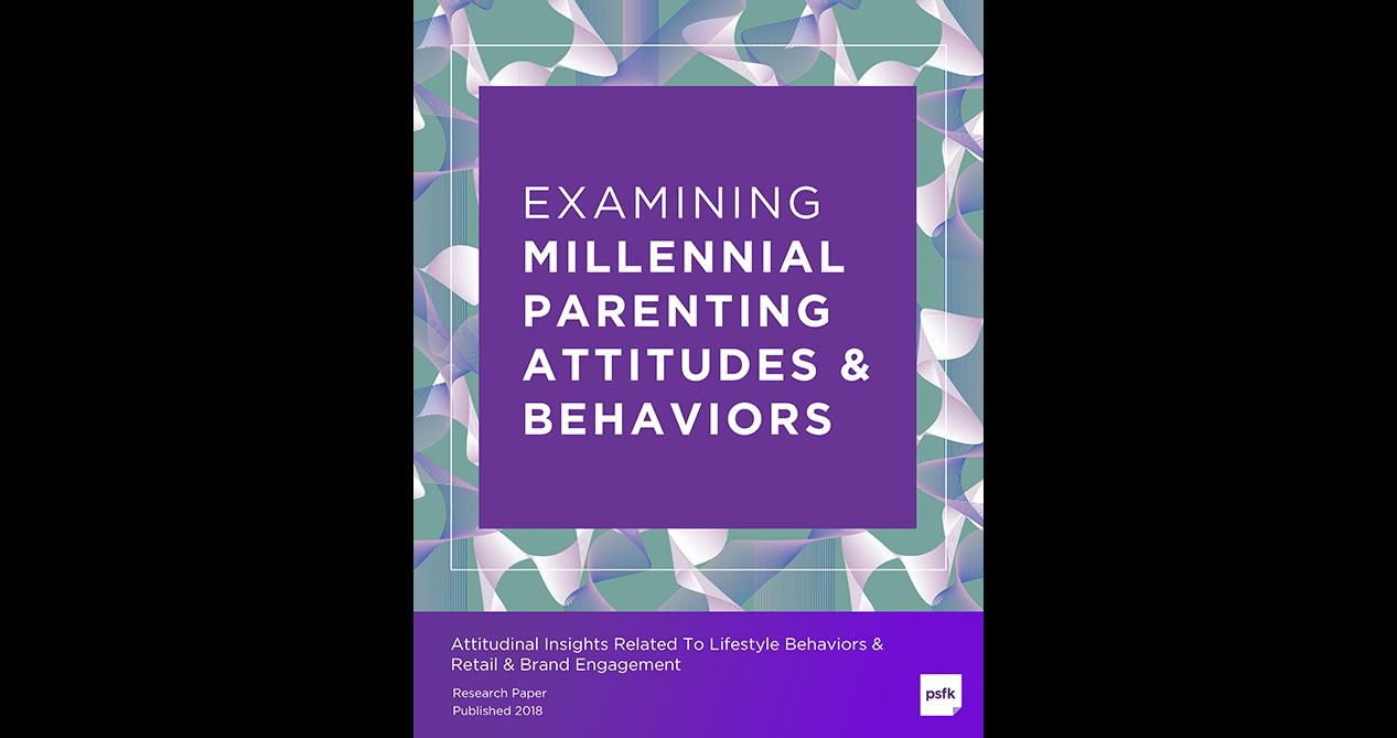 Millennials Parenting Attitudes & Behaviors