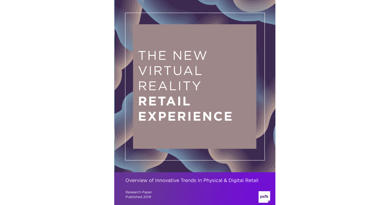 The New Virtual Reality Retail Experience