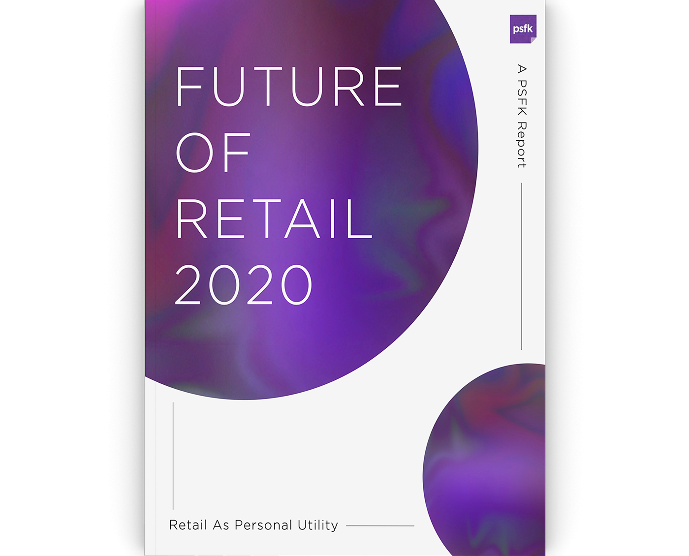 The Future Of Retail 2020: Retail As Personal Utility