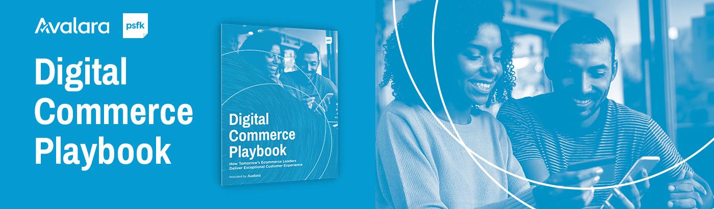 PSFK and Avalara Present: The Digital Commerce Playbook