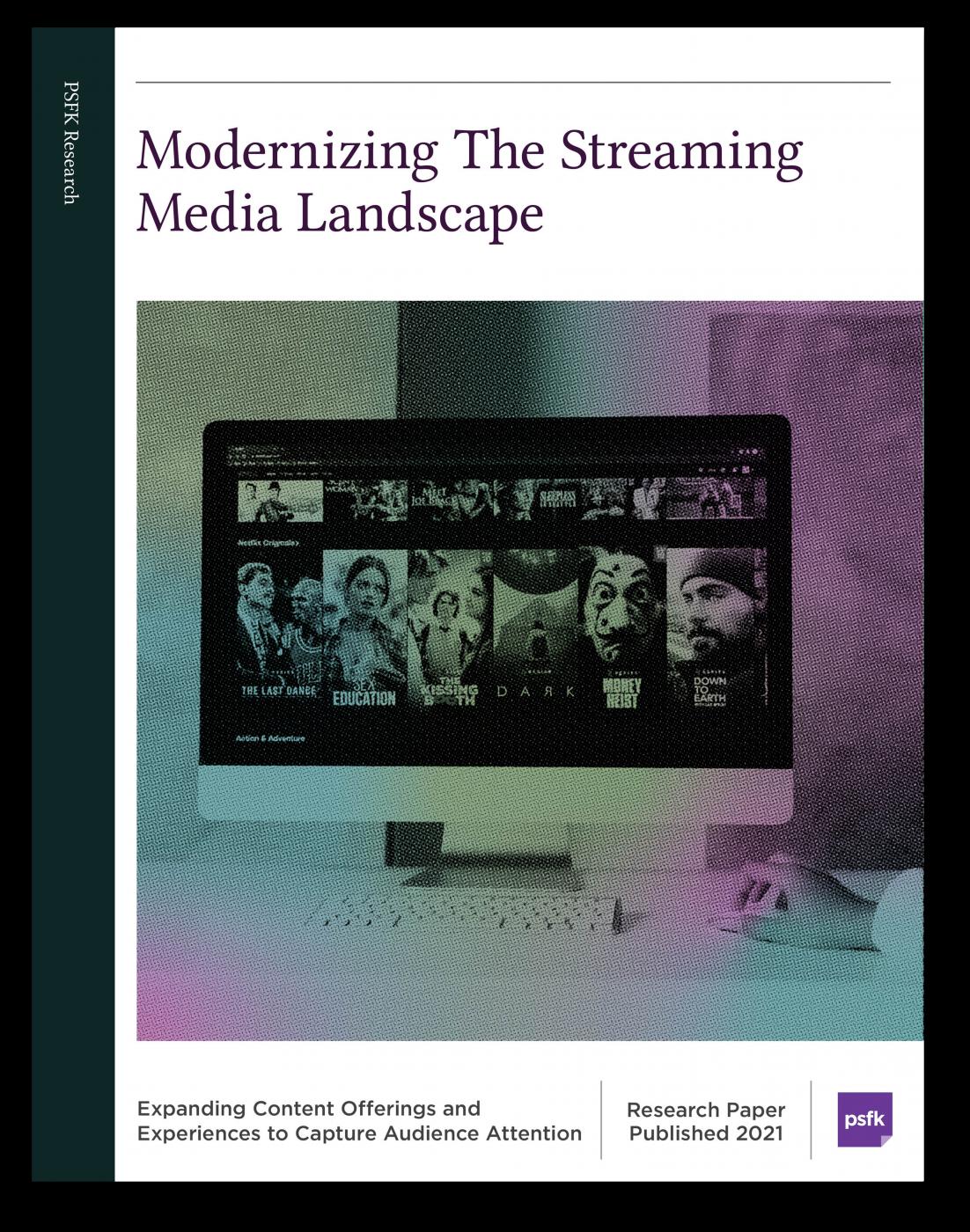 Modernizing The Streaming Media Landscape