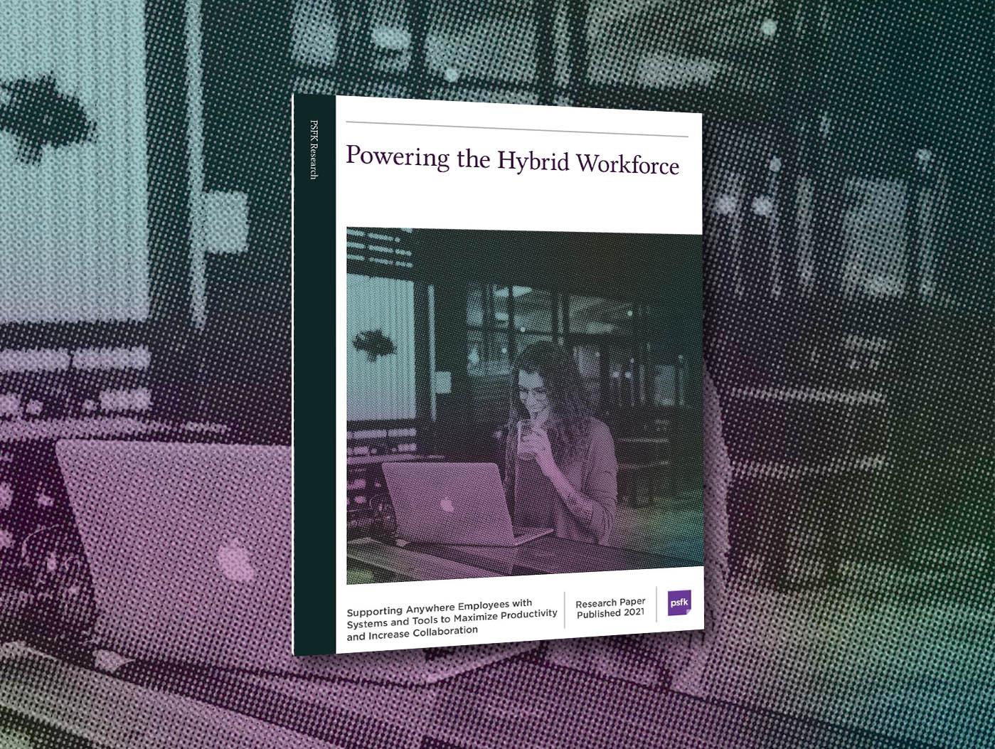 Powering The Hybrid Workforce
