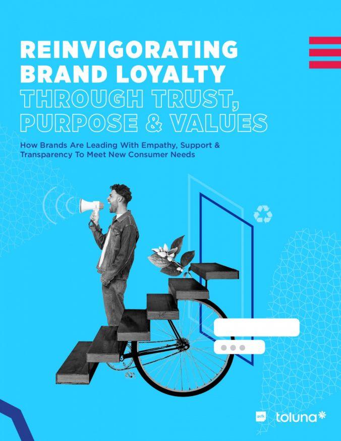 Reinvigorating Brand Loyalty Through Trust, Purpose & Values